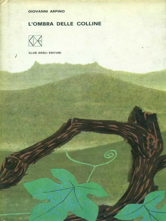 L 39 ombra delle colline giovanni arpino libro club for Ombra in inglese