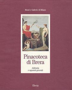 Pinacoteca di Brera. Addenda e apparati generali