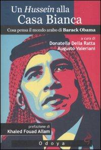 Image of Un Hussein alla Casa Bianca. Cosa pensa il mondo arabo di Barack Obama
