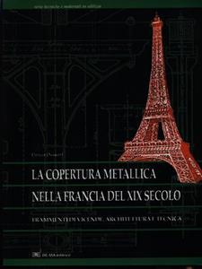 La copertura metallica nella Francia del XIX secolo. Frammenti di vicende, architettura e tecnica