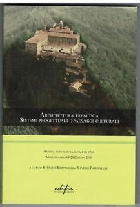 Architettura eremitica. Sistemi progettuali e paesaggi culturali