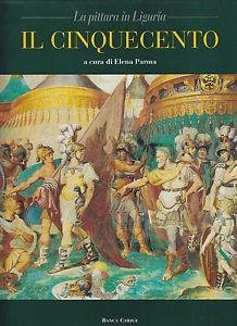 Il cinquecento. La pittura in Liguria