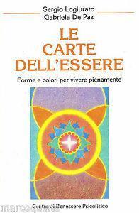 Le carte dell'essere. Forme e colori per vivere pienamente. Con 21 carte